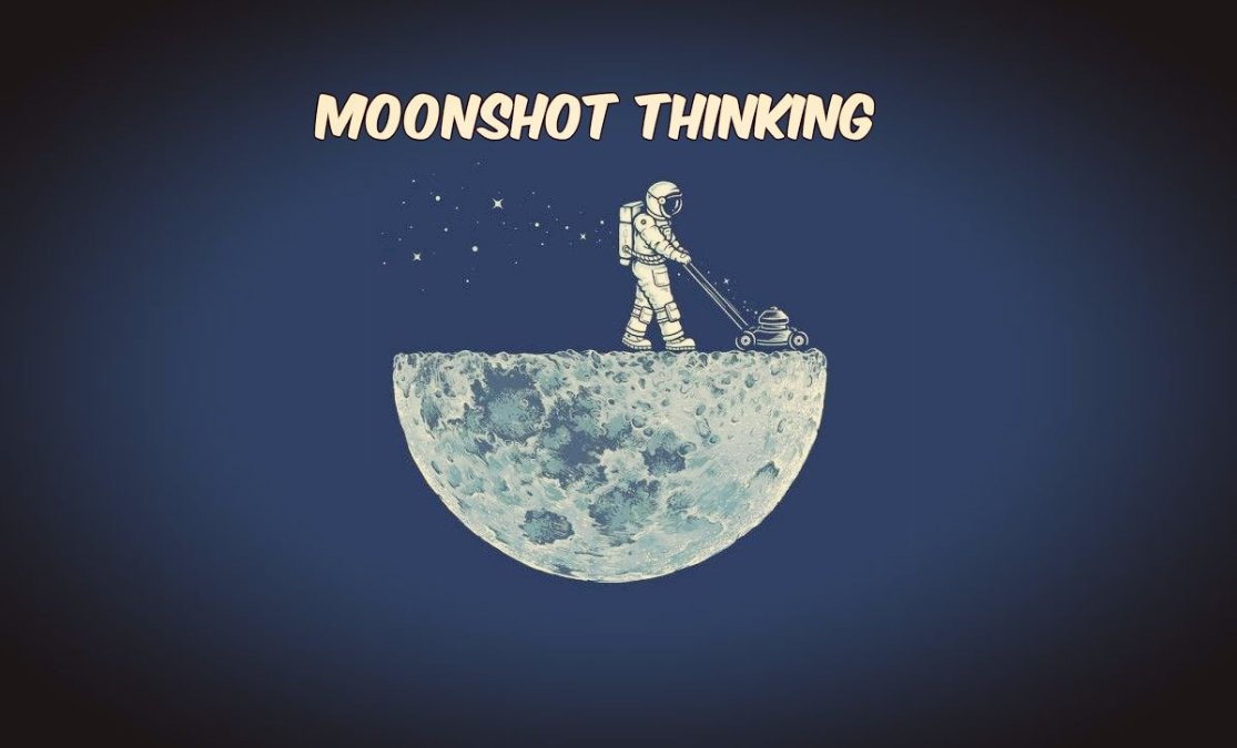 Moonshot Thinking